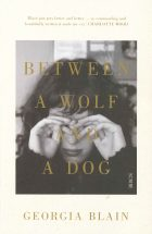 Between a Wolf and a Dog by Georgia Blain