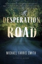 Desperation road_Michael Farris Smith