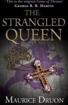 Druon, Maurice_The Strangled Queen