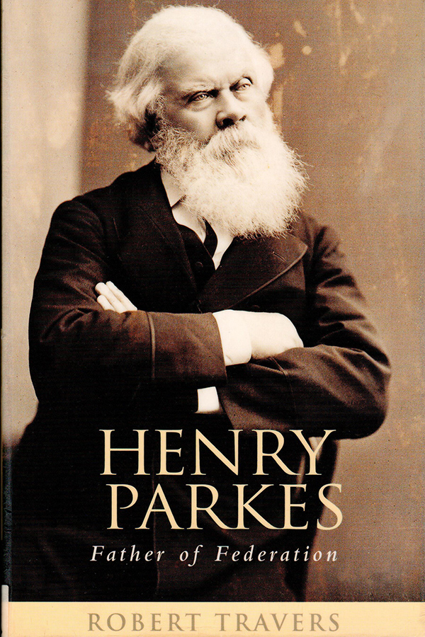 henry-parkes-father-of-federation-by-robert-travers