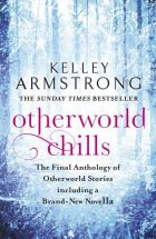 Kelley Armstrong_Otherworld chills