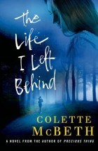McBeth, Colette The Life I left Behind