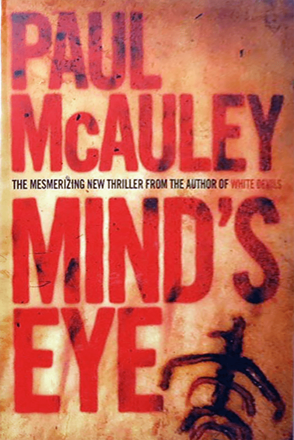 Paul McAuley Minds Eye