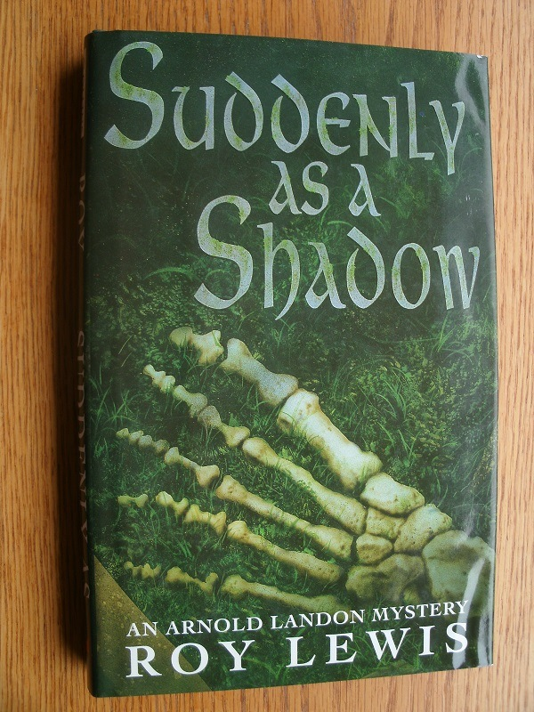 Suddenly as a Shadow by Roy Lewis is a a crime novel which blends archaeological mysteries with a modern murder investigation