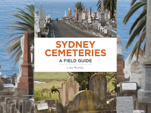 Sydney Cemeteries Field Guide by Lisa Murray