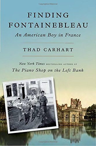 Thad Carhart_Finding Fontainebleau
