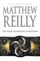 he Four Legendary Kingdoms by Matthew Reilly
