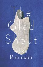 The Glad Shout by Alice Robinson