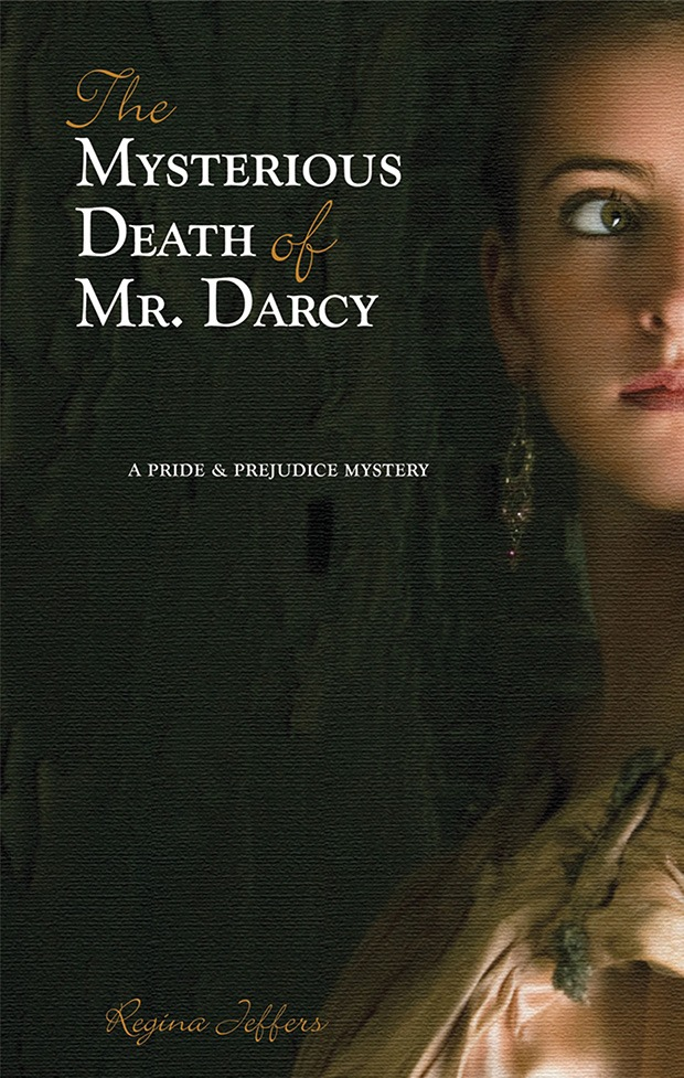 The Mysterious Death of Mr Darcy By Regina Jeffers