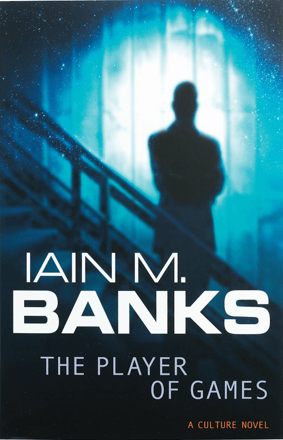 he Player of Games by Iain M Banks