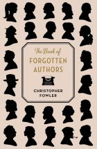 The book of forgotten authors_Christopher Fowler