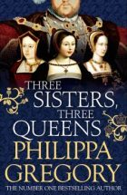Three sisters three queens_Philippa Gregory
