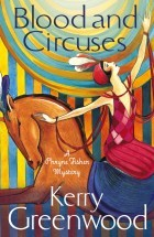 blood and circuses by kerry greenwood