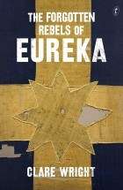 forgotton rebels of eureka clare wright