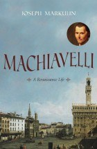 Machiavelli by Joseph Markulin