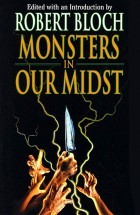 Monsters in Our Midst by Robert Bloch (ed.)