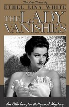 The Lady Vanishes (AKA The Wheel Spins) by Ethel Lina White