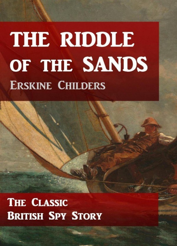 the riddle of the sands Containing many realistic details based on childers' own sailing trips along the german north sea coast, the book is the retelling of a yachting expedition in the early 20th century combined with an adventurous spy story it.